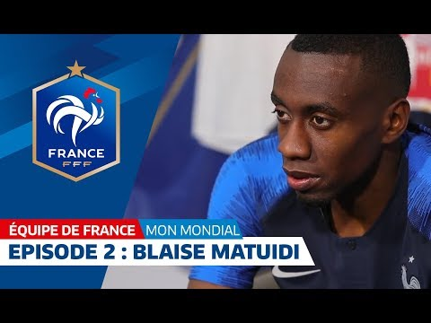 Ma Coupe du Monde : épisode 2, Blaise Matuidi I FFF 2018