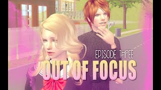 Out of Focus | Sims 2 VO Series | Episode Three