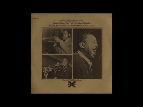 Harry Edison, Hot Lips Page & Roy Eldridge – Sweets, Lips & Lots Of Jazz ( Full Album )
