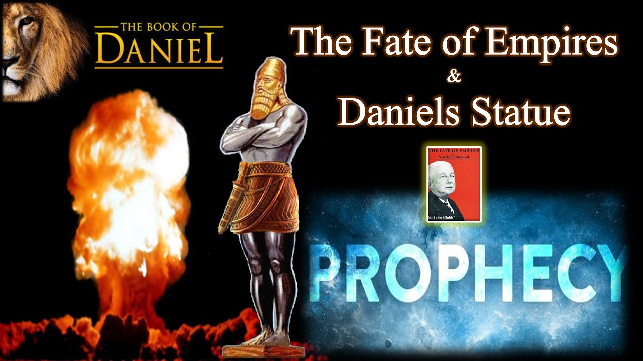 The Fate of Empires & Daniel's Prophetic Statue
