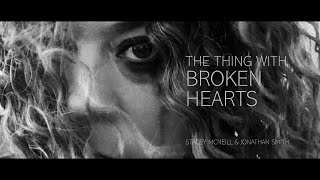 The Thing with Broken Hearts | Stacey McNeill & Jonathan Smith
