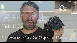Anleitung - Firmwareupdates bei Olympus OM-D Kameras
