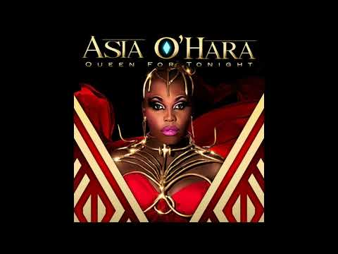Asia O'Hara - Queen For Tonight (Official Audio)