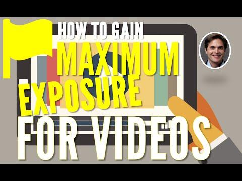 How to Gain Maximum Exposure for Videos