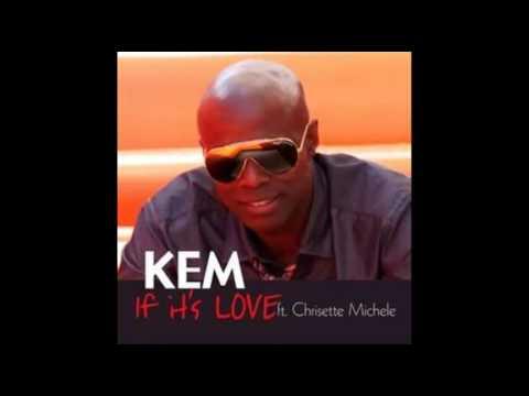 KEM FT. CHRISETTE MICHELLE - IF IT'S LOVE (FAST)