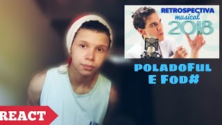 RETROSPECTIVA MUSICAL 2018 ( MrPoladoful ) React
