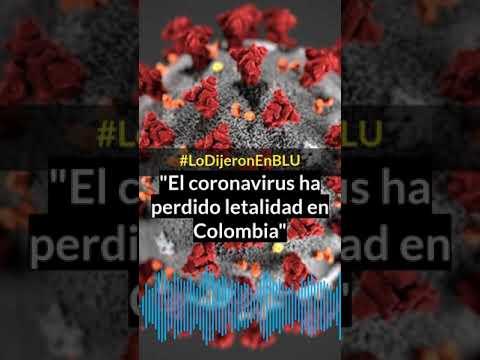 #LoDijeronEnBLU Científicos colombianos plantean que el coronavirus en Colombia ha perdido fuerza