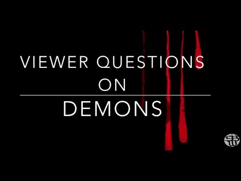 Viewers Questions on Demons Answered