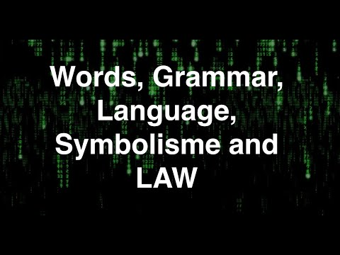 Words, Grammar, Language, Symbolism and Law