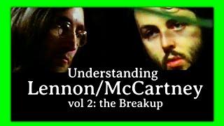 Understanding Lennon/McCartney vol 2: the Break-up