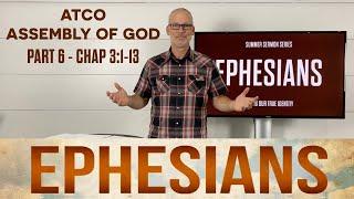 Sunday, July 11, 2021: Ephesians, Part 6, Chapter 3:1-13