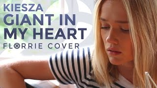 Kiesza - Giant In My Heart (Florrie Cover)