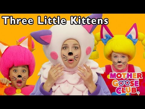 Songs for Kids | 3 Little Kittens | Nursery Rhyme Baby songs | Mother Goose Club collection