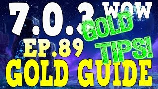 WoW Gold Farming 7.0.3 - Gold Guide Series Ep.89 - Gold Tips And Go Fund Me | - Legion