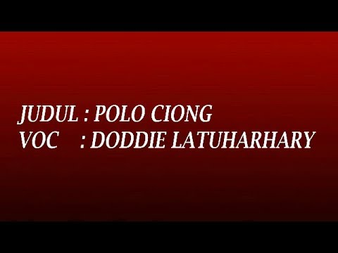 KARAOKE-POLO CIONG-DODDIE LATUHARHARY