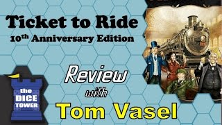 Ticket to Ride: 10th Anniversary Edition Review - with Tom Vasel