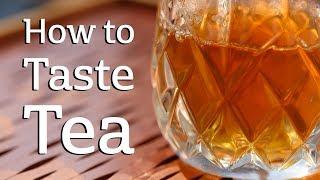 How to Taste Tęa (like a Pro)