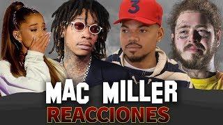 MAC MILLER REACCIONES (Ariana Grande, Post Malone, Snoop Dogg, Lil Xan, Wiz Khalifa)