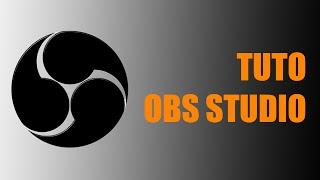 TUTO - OBS | Comment bien paramétrer obs studio !
