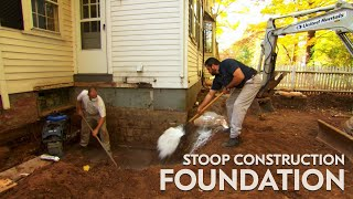Stoop Construction - Foundation