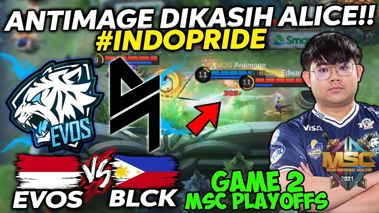 ANTIMAGE PAKE ALICE !!! MATCH 2 EVOS VS BLACKLIST MSC !! INDO PRIDE PLISS !!