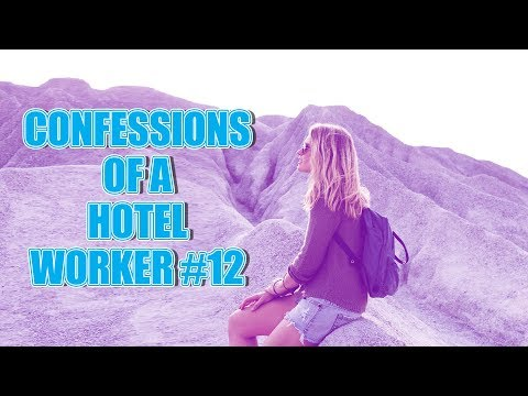 CONFESSIONS OF A HOTEL WORKER #12