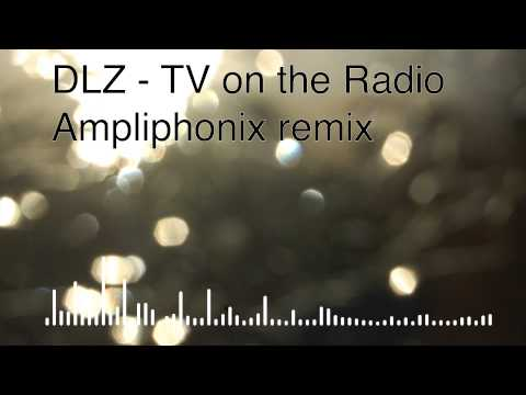 DLZ  TV on the Radio Ampliphonix Electro Remix