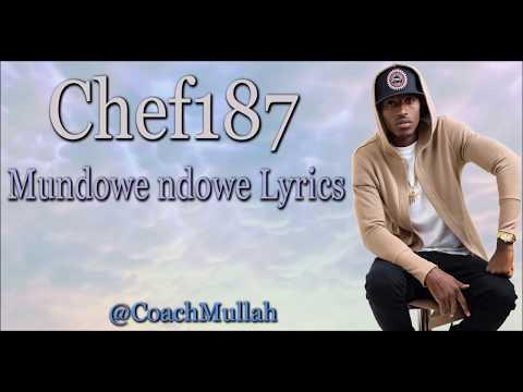 Chef 187 - Mundowe Ndowe (Lyrics) Zambian Music