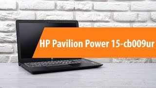Розпакування ноутбука HP Pavilion Power 15-cb009ur / Unboxing HP Pavilion Power 15-cb009ur