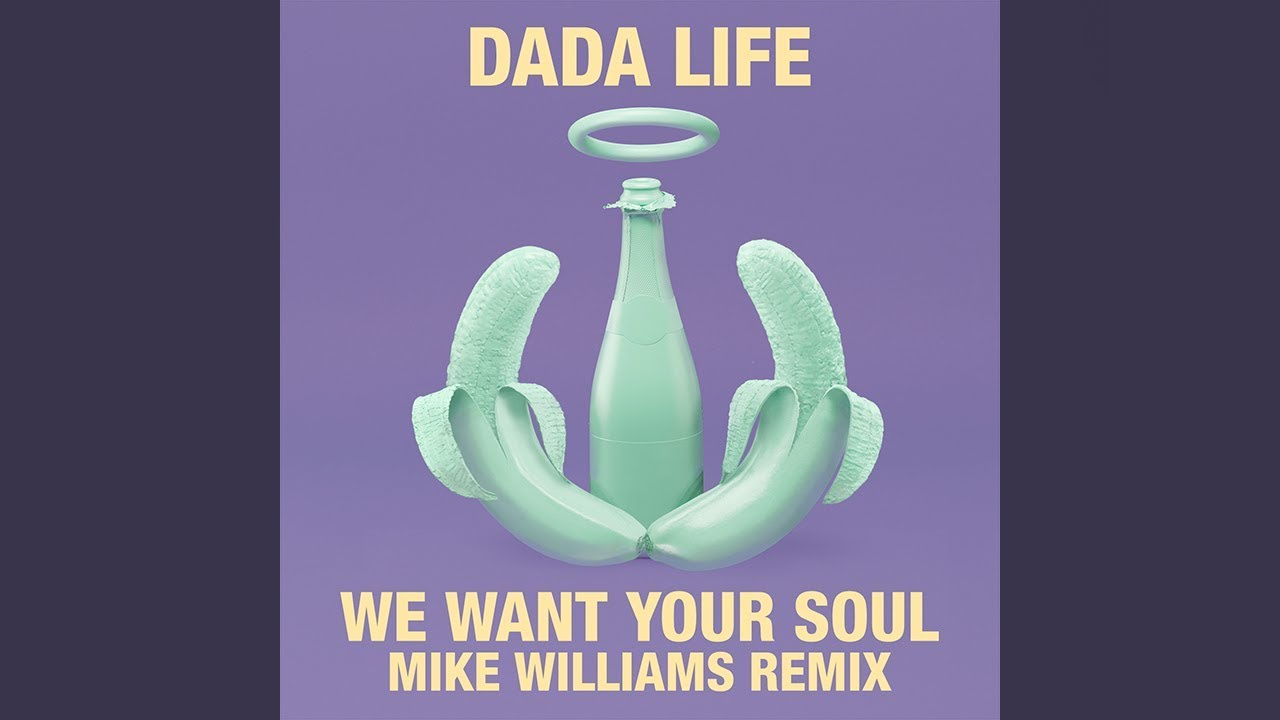 dada-life-we-want-your-soul-mike-williams-remix-dada-life