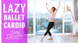 Lazy Ballet Cardio | 15 minutes Total Body Workout
