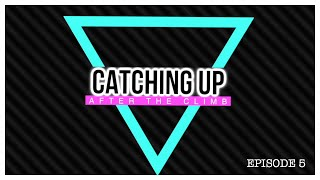 Catching Up: Episode 5