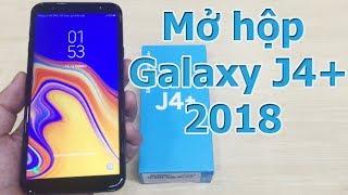 Mở Hộp Đánh Giá Nhanh Galaxy J4+ Chính Hãng - Sam Sung J4+ Unboxing