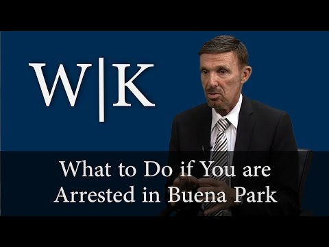 What to Do if You are Arrested in Buena Park