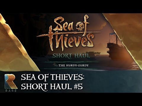 Sea of Thieves Short Haul #5: The Hurdy-Gurdy