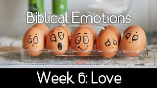 Biblical Emotions: Love