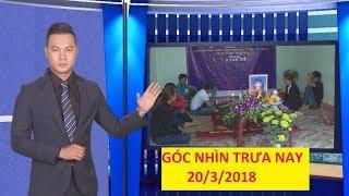 Trực tiếp ⚡ Tin Tức 24h Mới Nhất hôm nay 20-03-2018 | Góc nhìn trưa nay