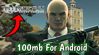 [105mb] Game like Hitman 2 On Android   With High graphics