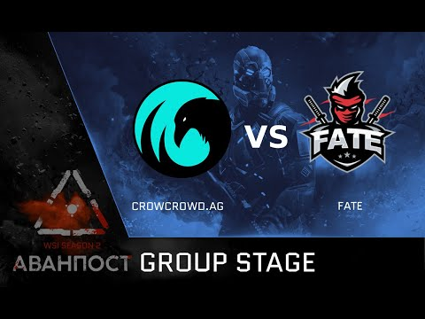 [Matches] WSI Season 2. Аванпост. Group Stage. CrowCrowd.AG Vs Fate