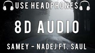 samey - nadej ft. saul (8D AUDIO)