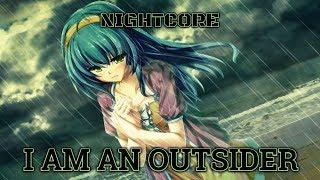 {Nightcore} I Am An Outsider