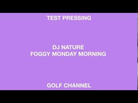 DJ Nature 'Foggy Monday Morning' (Golf Channel)