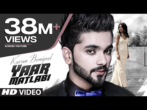 Karan Benipal: Yaar Matlabi Full Video | Jaani, B Praak | Latest Punjabi Song