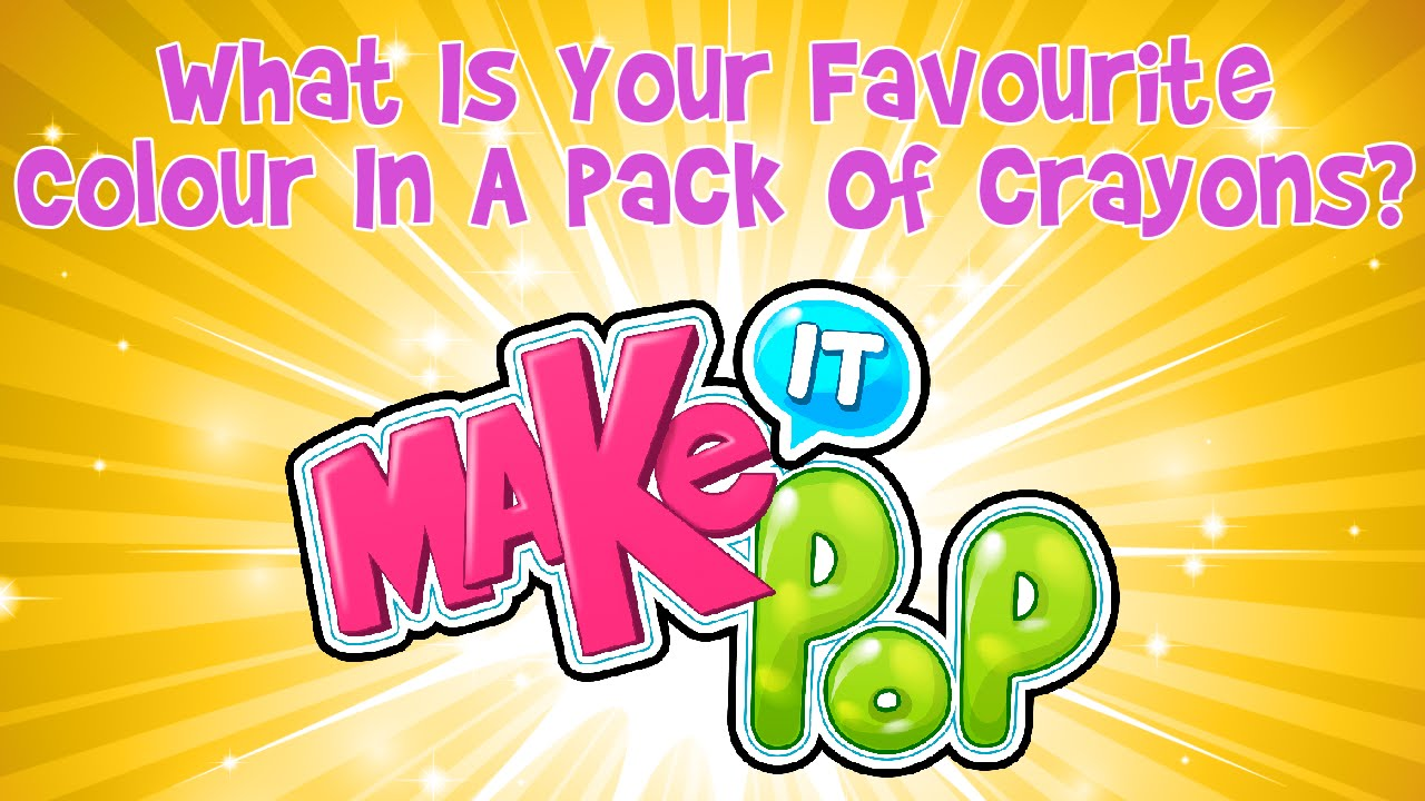 Make It Pop - What Is Your Favourite Colour In A Pack Of Crayons ...