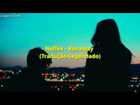 Neffex - Runaway (Tradução-Legendado) PT-BR