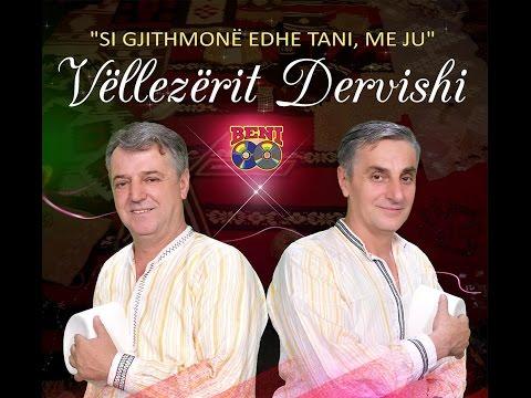 Vellezerit Dervishi - Minyre moje bije 2015