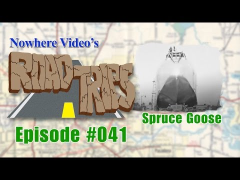 Nowhere Video's Road Trips - 041: Spruce Goose FULL EPISODE