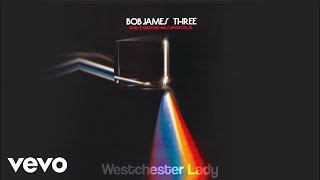 Bob James - Westchester Lady (audio)