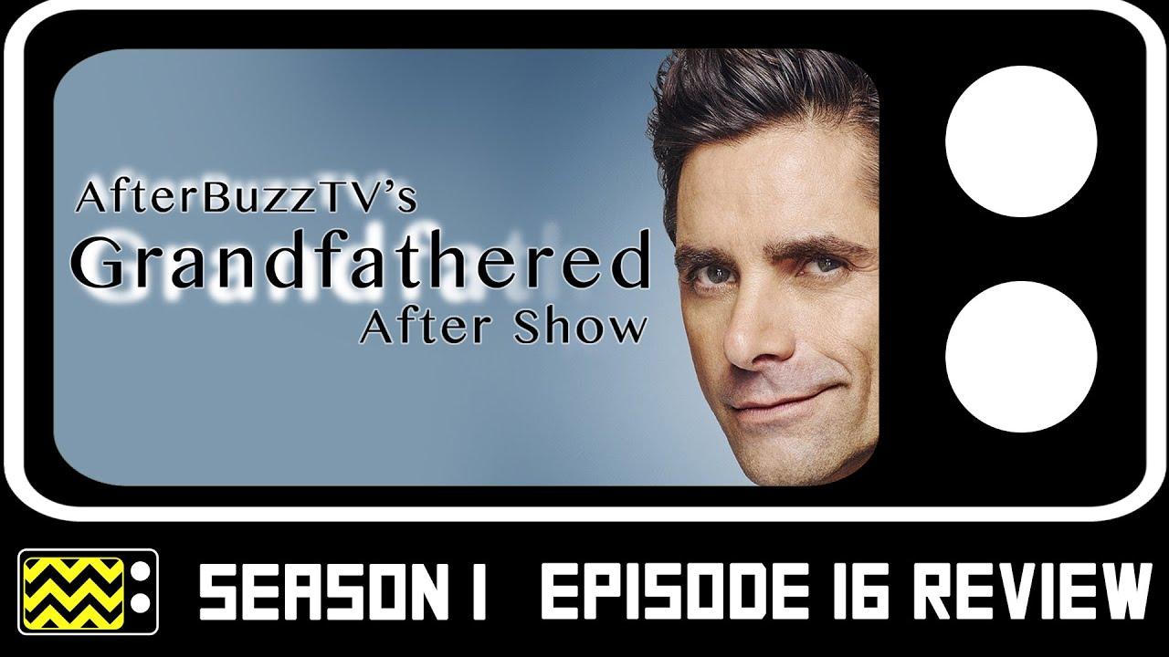 Download Grandfathered Season 1 Episode 16 Review & After Show | AfterBuzz TV