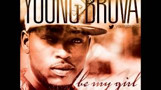be my girl by young brova new 9ja music afrobeat music